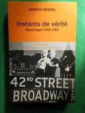INSTANTS DE VERITE REPORTAGES 1956 1968 JOSEPH KESSEL 2010 TEXTO GD FORMAT