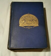 The Temperance Reform And Its Great Reformers, Rev. W.H. Daniels, 1877 1 st ed.