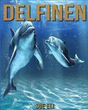 Delfine: Kinderbuch über Delfine Mit Sagenhaften Bilder and Viel...