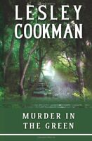 Murder in the Green (Libby Sarjeant Murder Mysteries) By Lesley Cookman