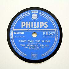 "THE BEVERLEY SISTERS ""Cross Over The Bridge"" (EE+) PHILIPS PB-257 [78 RPM]"