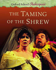 The Taming of the Shrew: Oxford School Shakespeare, William Shakespeare | Paperb
