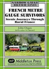 French Metre Gauge Survivors: Scenic Journeys Through Rural France by John...
