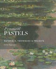 Practical Pastels: Materials, Techniques & Projects