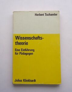 Herbert Tschamler Wissenschaftstheorie Eine Einführung für Pädagogen