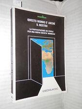QUESTO MONDO E ANCHE IL NOSTRO Mani Tese Edizioni Lavoro 1994 storia libro di