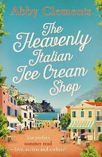 The Heavenly Italian Ice Cream Shop, By Abby Clements,in Used but Acceptable con