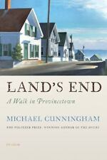 Land's End : A Walk in Provincetown by Michael Cunningham (2012, Paperback)