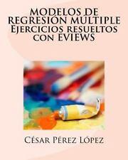MODELOS de REGRESIÓN MÚLTIPLE Ejercicios Resueltos con EVIEWS by César Pérez...