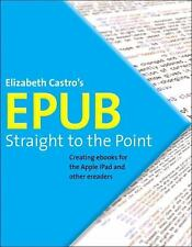 EPUB Straight to the Point: Creating ebooks for the Apple iPad and other