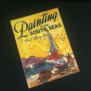 VTG ART BOOK #88 WALTER T FOSTER Painting in the South Seas Paul Blaine Henrie
