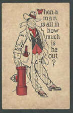 Ca 1907 PPC* Vintage Humor When A Man Is All In How Much Is He Out Mint
