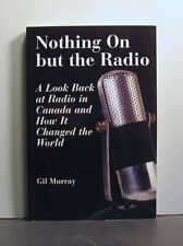 Radio in Canada, A Look Back, and How It Changed the World