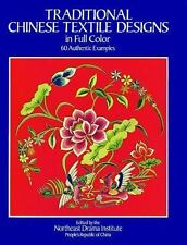 Traditional Chinese Textile Designs in Full Color (Dover Pictorial Archive)