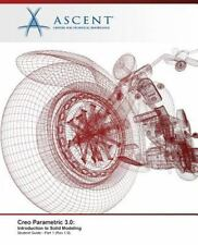 Creo Parametric 3.0: Introduction to Solid Modeling - Part 1 (Paperback or Softb