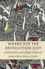 Cambridge Studies in Contentious Politics: Where Did the Revolution Go? :...