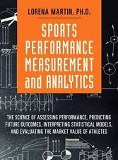 Sports Performance Measurement and Analytics: The Science of Assessing Performan