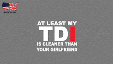 At least my TDI is cleaner 2X Decal Sticker diesel duramax truck