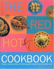 The Red Hot Cookbook: Create a Culinary Inferno with Flaming Good Recipes from