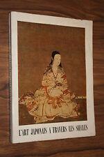 L'ART JAPONAIS A TRAVERS LES SIECLES  éditions 1958 ILLUSTRATIONS