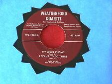 WEATHERFORD QUARTET~ EP~ MEGA RARE~ VG++~ PLAYS FINE~4 SONGS  ~ GOSPEL 45
