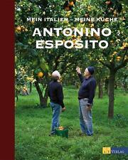 Mein Italien - meine Küche von Antonino Esposito (2012, Gebundene Ausgabe)