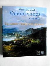 Pierre-Henri de VALENCIENNES  1750-1819 ( Somogy 2003 )