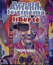 Arnold Antonin: Le Cinema de la Liberte