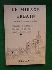 LE MRAGE URBAIN HISTOIRE DU LOGEMENT SOCIAL A ROUBAIX CORNUEL DURIEZ URBANISME