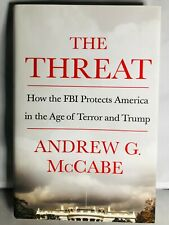 The Threat: How the FBI Protects America in the Age of Terror and Trump by...