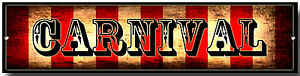 CARNIVAL METAL SIGN,VINTAGE STYLE,FREAK SHOW, CIRCUS,WALL ART,RETRO