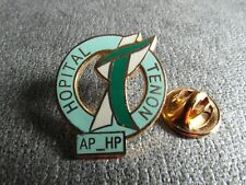 RARE PINS PIN'S - HOPITAL TENON - AP_HP - SOIN - URGENCE - MEDECIN * EF *