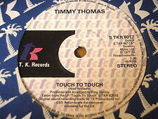"TIMMY THOMAS - TOUCH TO TOUCH   7"" VINYL"