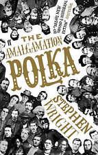 The Amalgamation Polka, Stephen Wright, New Book