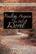 Finding Purpose in His Word: A 30 Journal of Spiritual Inspiration (Paperback or