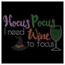 Hocus Pocus Need Wine Focus Halloween Rhinestone Bling Transfer Hot Fix Iron On