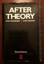 'AFTER THEORY: Post Modernism / Post Marxism' by Thomas DOCHERTY : 1st. Ed. 1990