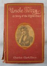 Uncle Terry Antique Book By Charles Clark Munn Copyright 1900 Grosset (O) AS IS