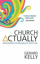 Church Actually: Rediscovering The Brilliance In God's Plan,Gerard Kelly