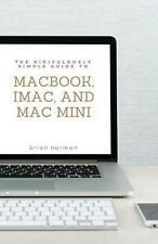 Lächerlich einfache Anleitung für MacBook, iMac und Mac Mini: Handbuch für G