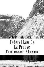 Federal Law de la Preuve : Un Professeur Steven by Professor Steven (2014,...