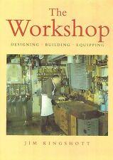 "The Workshop : "" Designing, Building, Equipping "" : [Paperback]"