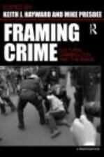 Framing Crime : Cultural Criminology and the Image (2010, Paperback)