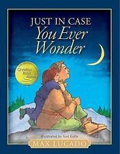 Just in Case You Ever Wonder (Hardback or Cased Book)
