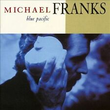 "Michael Franks : ""Blue Pacific""   CD  (mint condition)"