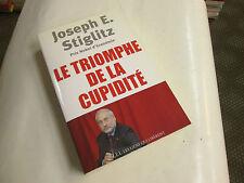LE TRIOMPHE DE LA CUPIDITE ....JOSEPH E. STIGLITZ