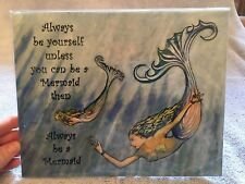 "Mermaid Watercolor Art Work Signed Dated 2014 ""Always be a Mermaid"""