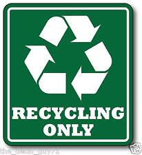 Recycle Recycling Only Sticker Decal Outdoor Durable High Quality UV Safe Green