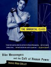 The Immortal Class : Bike Messengers and the Cult of Human Power
