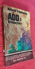Natural Treatments for ADD and Hyperactivity by Skye Weintraub (1997, PB)